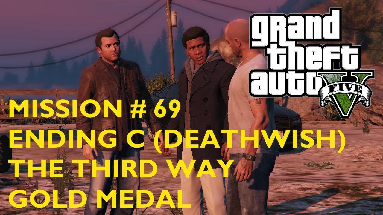 GTA 5 Mission # 69 Ending C (Deathwish) – The Third Way - Gold Medal  Walkthrough