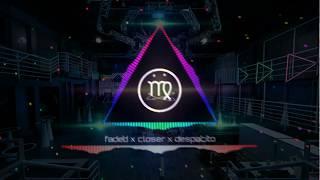 【Faded x Closer x Despacito】- Mashup