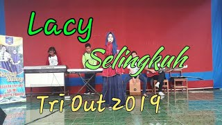 """Lacy - Selingkuh (cover) Snesba 2019 """"Tri Out 2019"""""""