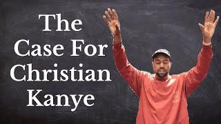 The Case FOR Christian Kanye
