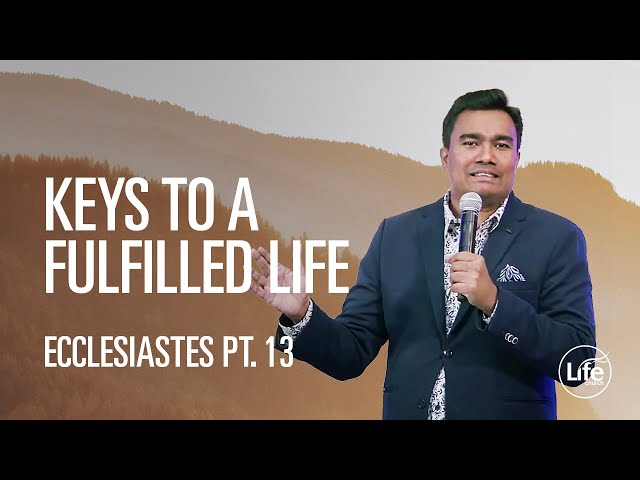 Keys to a Fulfilled Life | The Book of Ecclesiastes | Rev Paul Jeyachandran
