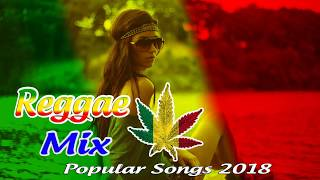 Reggae Remix Of Popular Songs 2018 - Reggae Mix - NEW REGGAE 2018 - Stafaband