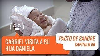 Gabriel visita a su hija Daniela   Pacto de Sangre   Capítulo 99