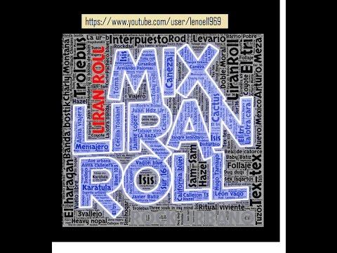#MIX DE #LIRANROLL LAS 25 MEJORES CANCIONES DE #ANTONIOLIRA # rockurbano