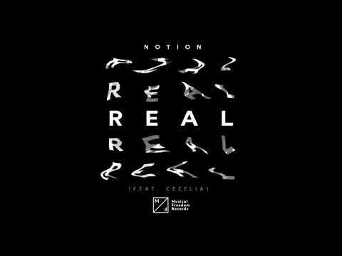 Notion - Real (feat. Cecelia) (Official Audio)