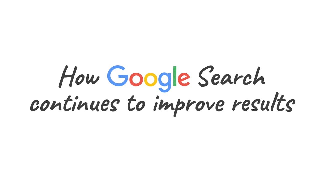 How Google Search continues to improve results