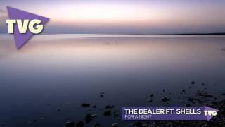 The Dealer ft. Shells - For A Night
