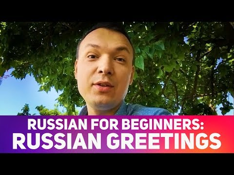 How to greet people in Russian. Good morning and good night in Russian