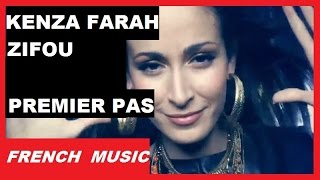 ZIFOU FEAT KENZA FARAH - PREMIER PAS [LYRICS/PAROLES] 2016