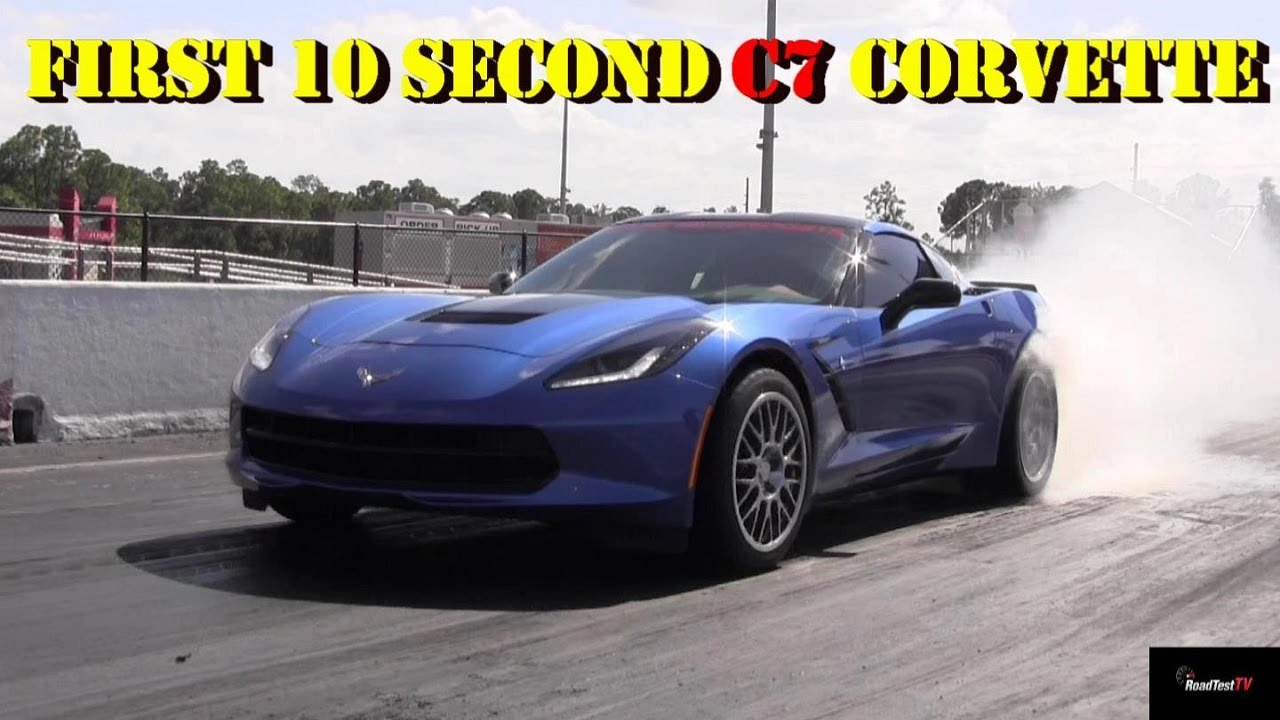 First 10 Second 2017 Corvette Fastest C7 50 132 1 4 Mile Redline Road Test Tv You