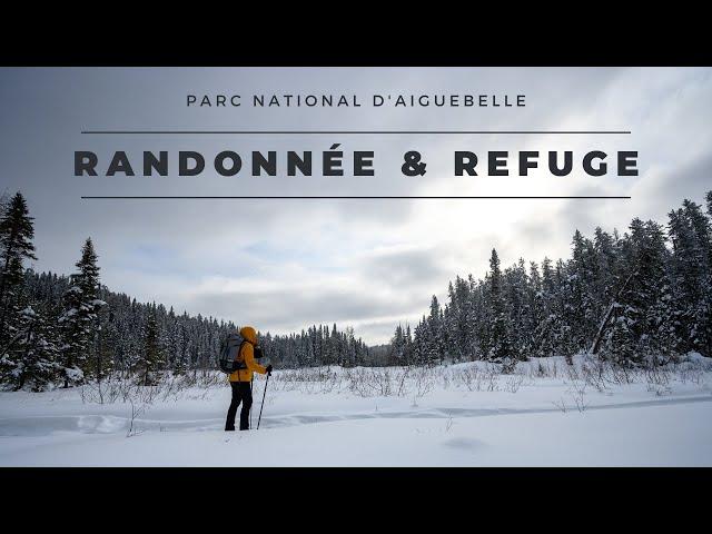 Randonnée raquette et nuit en refuge | Parc d'Aiguebelle | Québec