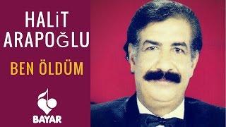 Halit Arapoğlu - Ben Öldüm - Uzun Hava Resimi