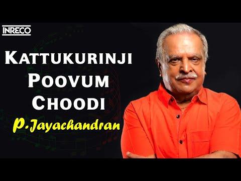 P.Jayachandran | Kattukurinji | K.J.Joy | Bichu Thirumala | Hit Malayalam Film Song