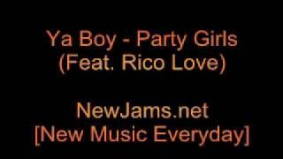 Ya Boy - Party Girls (Feat. Rico Love) lyrics NEW