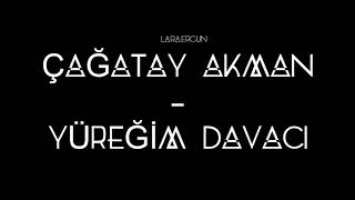 Çağatay Akman - Yüreğim Davacı (Lyrics)