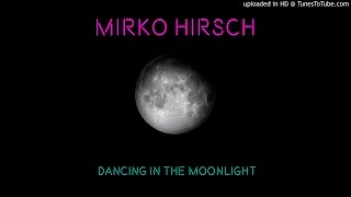 MIRKO HIRSCH - Dancing in the Moonlight (Summer Night) (Maxi Version) ITALO DISCO 2016/2017