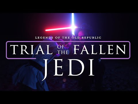 Trial of the Fallen Jedi - A Star Wars Fan Film