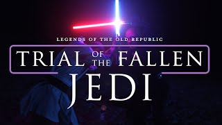 Trial of the Fallen Jedi - A Star Wars Fan Film