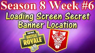 Week #6 Loading Screen Secret Banner Location Fortnite Battle Royale