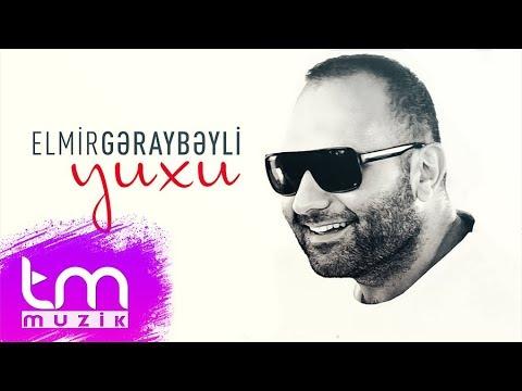Elmir Gəraybəyli - Yuxu (Audio)
