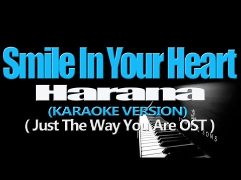 SMILE IN YOUR HEART - Harana (KARAOKE VERSION) (Just The Way You Are OST)