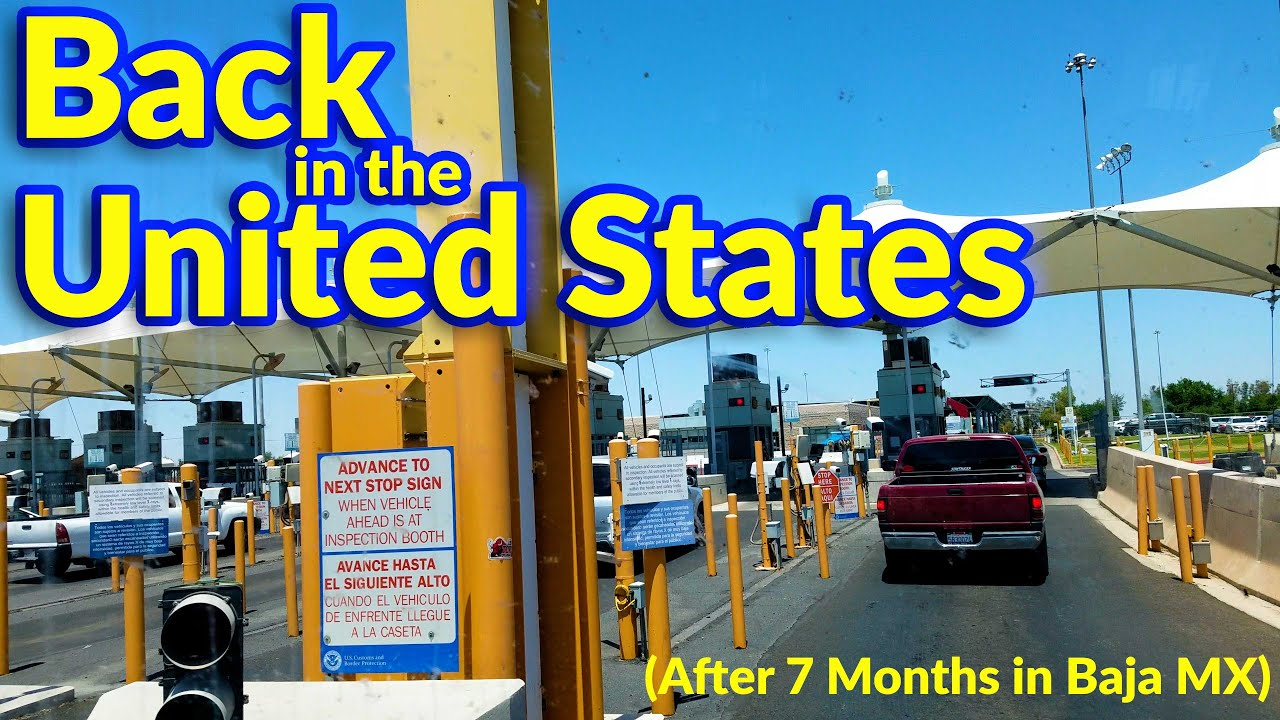 Download Back in the US After 7 Months in Baja Mexico