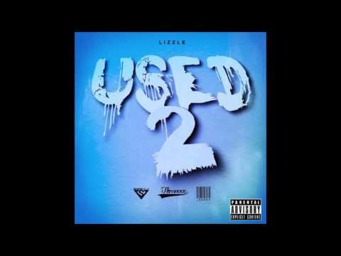 Lizzle - Used Too (DL Link)