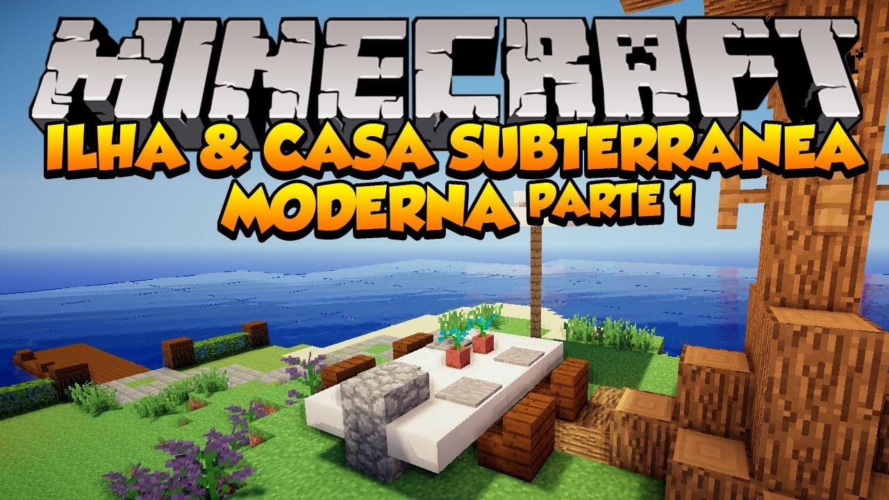 Minecraft ilha e casa subterr nea moderna parte 1 youtube for Casa moderna minecraft 0 10 4
