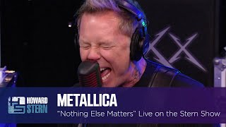 "Metallica ""Nothing Else Matters"" on the Stern Show (2013)"