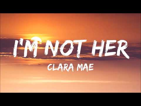 Clare Mae - I'm Not Her - ( 1 hour )