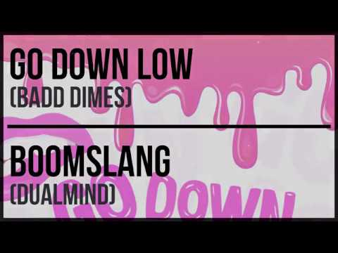 Badd Dimes - Go Down Low vs BoomSlang - Dualmind Zenit Mashup