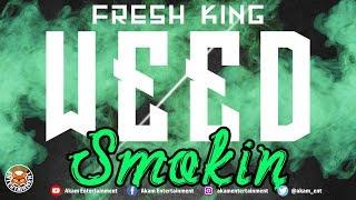 Fresh King - Weed Smokin - June 2018