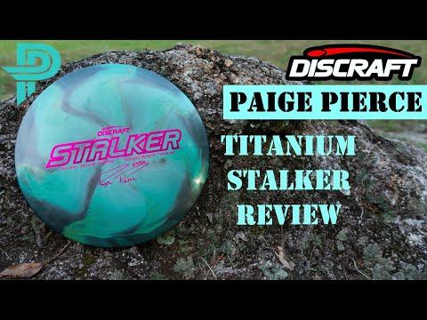 Discraft: Paige Pierce | Titanium Stalker Review