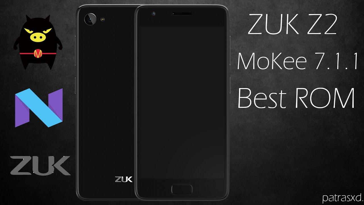 MoKee 7 1 1 l Best ROM for ZUK Z2/Lenovo Z2 PLUS