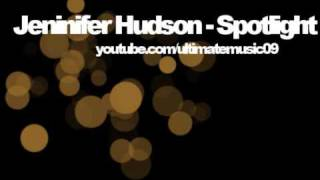 Jennifer Hudson - Spotlight (HQ WITH LYRICS)