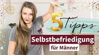 Männer masturbieren? 5 Selbstbefriedigung Tipps für Männer! Solo Sex 🔥