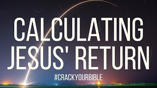 ☄ rapture ready: calculating jesus' return | end time signs