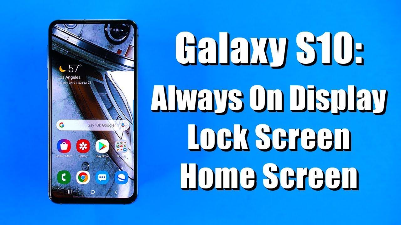 Customize Your Galaxy S10 Always On Display Lock Screen Home Screen Youtube
