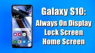 customize Your Galaxy S10 Always On Display, Lock Screen & Home Screen