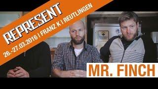 REPRESENT-TV | Reutlingen | 2016 | Interview | Mr. Finch