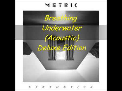 Metric  Breathing Underwater Acoustic Deluxe Edition