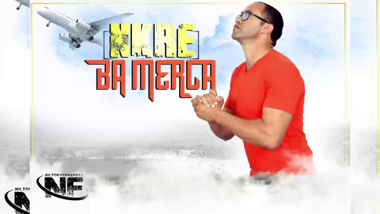 Download Nilton Fernandes | Nkre Ba Merca (Oficial Audio)