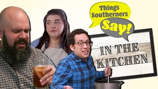 Things Southerners Say in the Kitchen