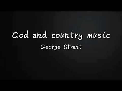 God and Country Music - George Strait (Official Lyrics Video)