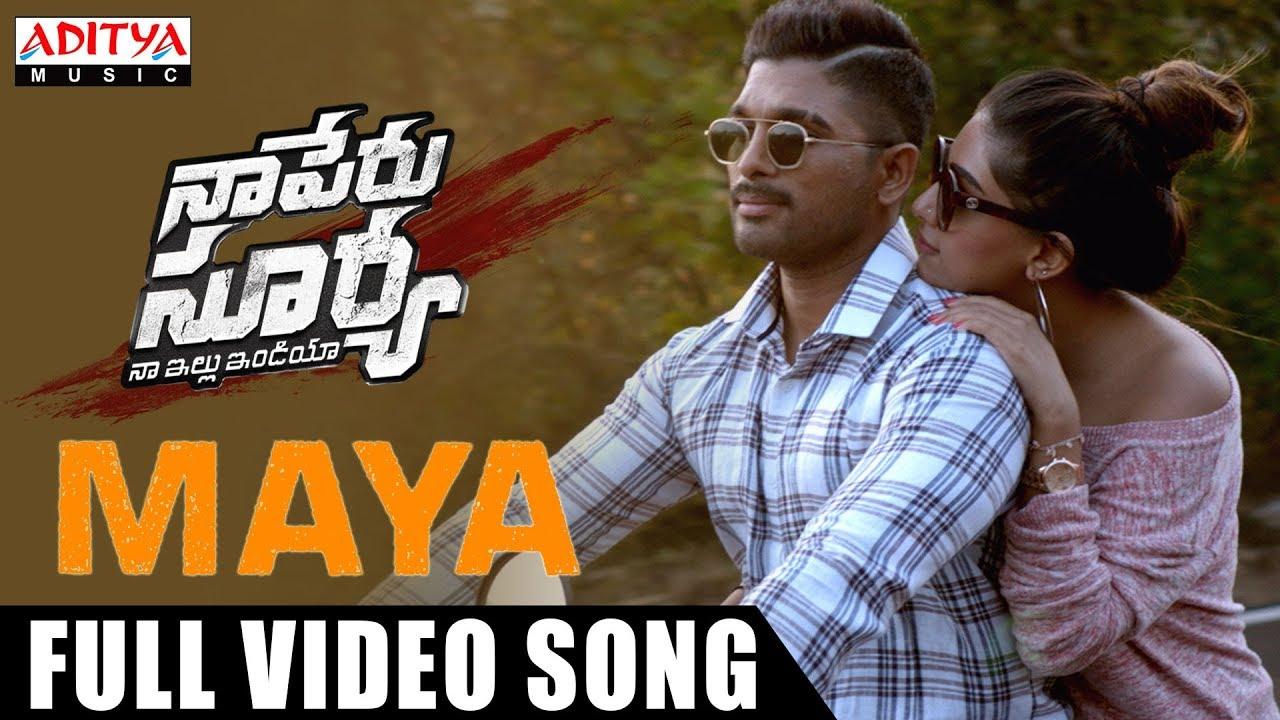 Download Maya Full Video Song | Naa Peru Surya Naa Illu India Songs | Allu Arjun, Anu Emannuel