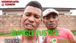 Jungle justice (Homeoflafta Comeday)