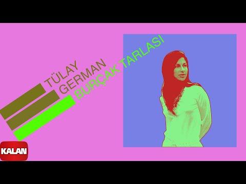 Tülay German - Burçak Tarlası - [ Burçak Tarlası © 2000 Kalan Müzik ]