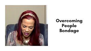Overcoming People Bondage