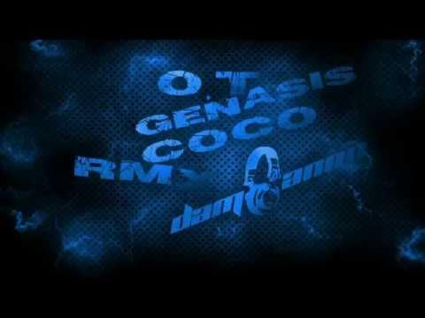 O.T. Genasis - CoCo (DjDam🎧anno Remix)