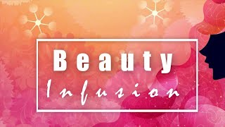 Beauty Infusion | Episode 02